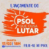 LANÇAMENTO PSOL QUE OUSA LUTAR  Dia 17 de março, quarta-feira, às 18h, no canal da Ação Popular Socialista no YouTube É TEMPO DE OUSAR